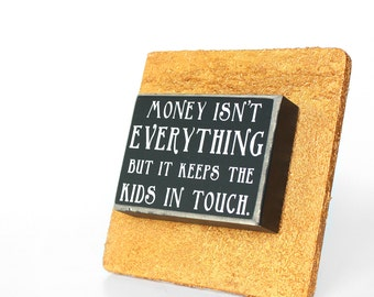 Money Isn't Everything but it Keeps The Kids in Touch Tabletop Frame - Grandparents, Parents, Family, Home Decor with Humor, Black and Gold