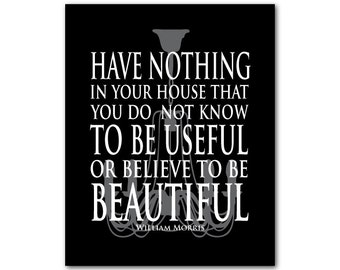 William Morris Quote - Have nothing in your house...Chandelier Silhouette - Typography - Inspirational print - Housewarming Gift - Word Art