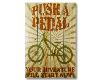 """14x20 """"Push a Pedal"""" on Cedar. Hang In or Out.  Bicycle Art. Fun Home Decor. (WPAP1420)"""