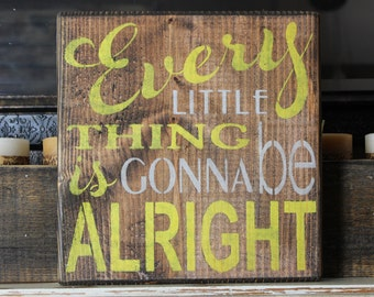 wooden sign, every little thing is gonna be alright, home decor, decoration, shabby chic