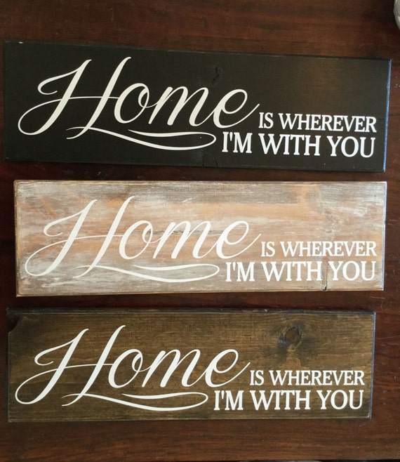 Song Quote Home Is Wherever Im With You Wood