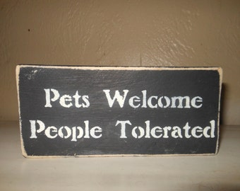 Pets Welcome People Tolerated-Rustic SS