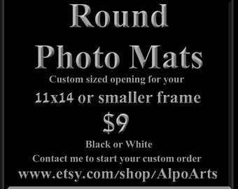 Round photo mats for 11x14 or smaller frames, custom sized round or oval openings, Made to order in black or white mat acid free mat board