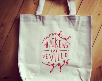 """Hand Lettered """"Wicked CHICKENS LAY DEVILED Eggs"""" Canvas Tote"""