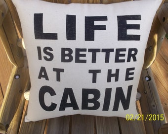 Life is Better at the Cabin Handmade Hand Stencil Primitive  Pillow