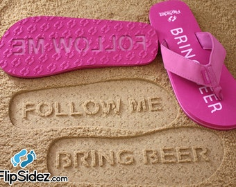Follow Me Bring Beer Sand Imprint Sandals. Ready to Ship. *Check size chart before ordering*