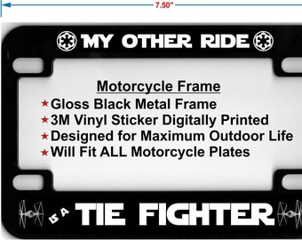 star wars my other ride is a tie fighter motorcyclye custom license plate frame