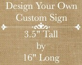 """Design Your Own Rustic Custom Wooden Sign - 16"""" long x 3.5"""" tall - Customize Font and Colors"""