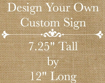 "Design Your Own Rustic Custom Wooden Sign - 12"" Long x 7.25"" Tall - Customize Font & Colors"