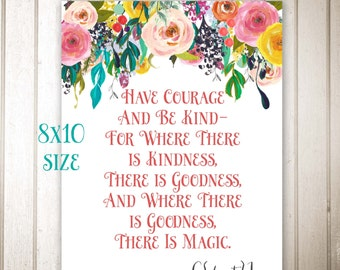 Have Courage and Be Kind - quote from Cinderella INSTANT download 8x10 size