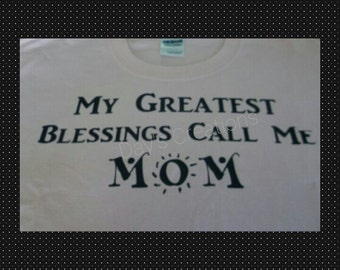 Mom tshirt - mom's blessings - mothers day gift - gift for mom - tshirt for mom - kids are my greatest blessings - happy mothers day