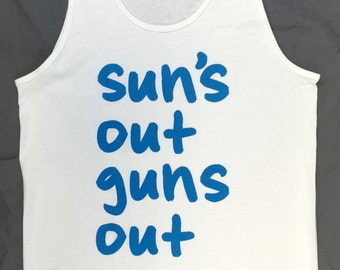 Suns Out Guns Out Funny Tank Top WHITE 21 22 Jump Street Sizes S - 2XL
