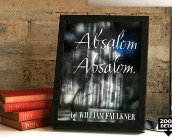 Absalom Absalom!, Framed Print, William Faulkner Framed Art, Faulkner Quote, Faulkner Poster, Southern Gothic, Wall Decor, Interior Decor,