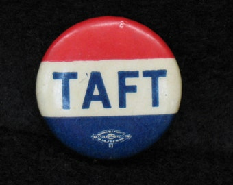 Political Button William Taft for President Presidential Campaign 1909
