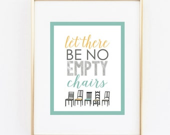 no empty chairs 8x10 print instant download