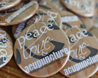 Peace, Love & Acupuncture 1.5 inch Pinback Button