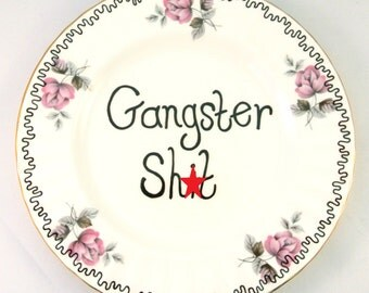 Gangster Sh*t Floral Decorative Side Plate Funny Ornamental Dish Adult Content Humor Gift for Her hip Hop Gangsta Thug Ironic Ring Holder