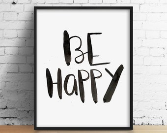 Quote Print - Be Happy Typography Poster. Inspirational. Motivational. Minimalist Print. Black and White. Office Art. Wall Decor.