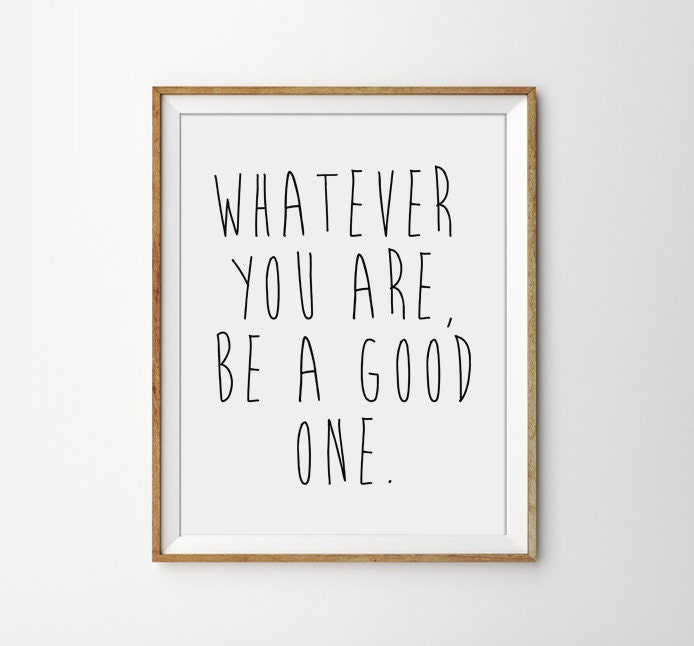 Lincoln Quote Whatever You Are Be A Good One: Whatever You Are Be A Good One. Motivational Quote Poster