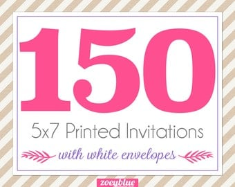 150, 5x7 Invitations with White Envelopes Professionally Printed