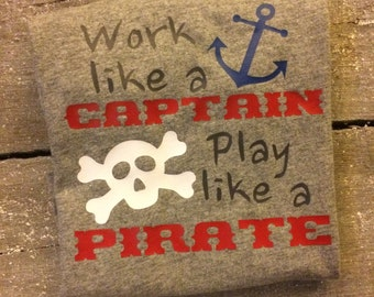 Work like a captain, play like a pirate!