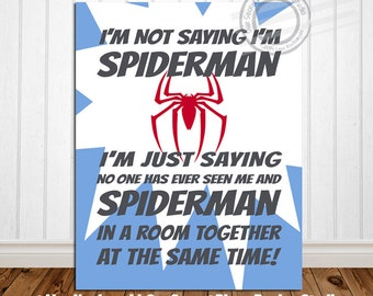 PRINT I'm Not Saying I'm Spiderman Boys Superhero Wall Art Decor Superhero Sign Super hero Art Superhero decor Superhero Wall Decor
