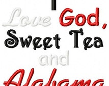 Instant Download: I Love God, Sweet Tea and Alabama Embroidery Design