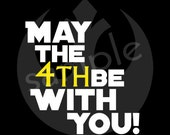 May The 4th Be With You - Instant Digital Download Print - Star Wars