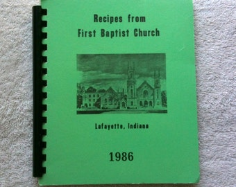 Vintage Cookbook Fundraiser Cookbook Church Cookbook Recipes From the First Baptist Church Lafayette Indiana 1986 Collectible Cookbook b7