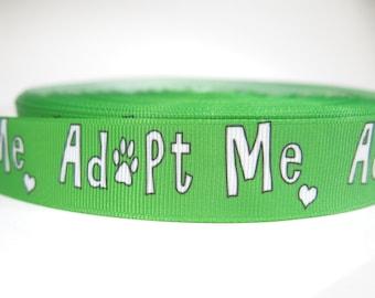 """5 yards of 7/8 inch """"Adopt me"""" grosgrain ribbon"""
