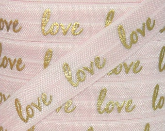 "Light Pink and Gold Metallic ""love"" Print Fold Over Elastic - Elastic for Headbands and Hair Ties - 5 Yards 5/8 inch Printed FOE"