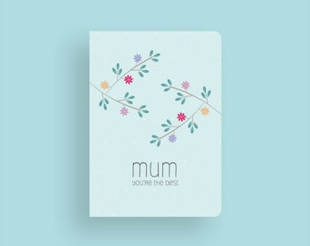 Mother's Day Card • Greeting Card • Floral • Mum you're the best • Mom
