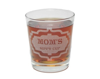 Mom's Sippy Cup - Engraved Rocks Glass - 13 oz - Permanently Etched - Fun & Unique Gift!