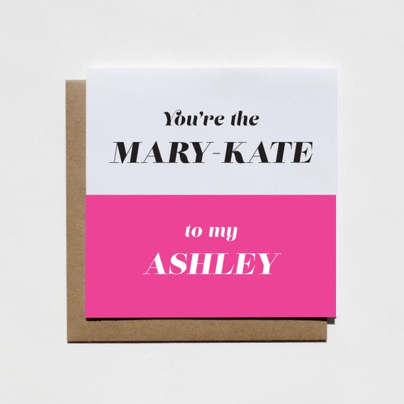 Youre The Mary Kate To My Ashley Notecard Funny Card For Friend