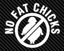 Car No Fat Chicks Decal Hand Funny Shocker Illness Slammed Vinyl Decal Car Truck JDM Dope Euro  Choice of Colors