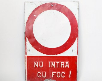 Vintage Warning Sign - Do not enter with fire / Romanian Industrial Sign / Salvaged Metal Sign / Collectible Sign / Romania - 70s