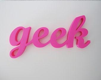 3D Printed Home Decor Geek Letters Phrase Sculpture Pop Art Kitsch Geekery 3-D Print Words Computer Printed Model Nerd Script Wall Desk Art