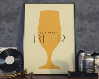 Lets have a Beer. Beer, Print. A3 Poster.
