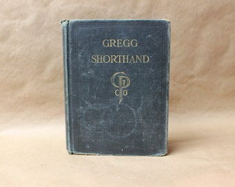 GREGG SHORTHAND by: John Robert Gregg c. 1916