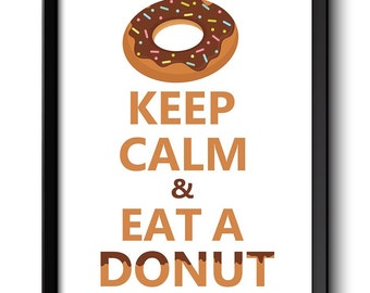 Keep Calm Poster Keep Calm and Eat a Donut Brown Beige Brown White Food Kitchen Art Print Home Wall Decor Custom Stay Calm quote