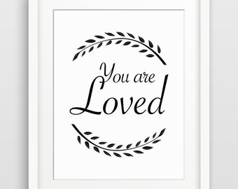 You are Loved, Inspirational Quote Art, Love Art Print, Nursery Decor, Love Quote, Typography Poster, Quote Print, More Colors
