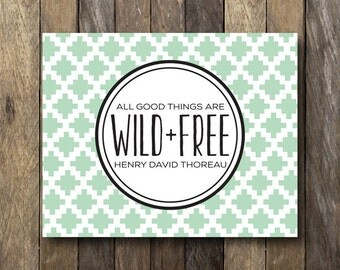All Good Things are Wild and Free - Instant Download Quote - Mint Wall Art - Thoreau Quote - Printable Quotes - Mint Decor - Tribal Wall Art