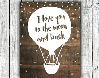 Nursery Art Download, I love you the moon and back, Printable Art, Nursery Decor, Rustic Wood, Hot air balloon, 8x10, #356