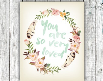 Nursery Art Print, Floral Wreath, Boho, Watercolor, You are so very loved, Nursery Decor, Size 8x10 Printable Art #359