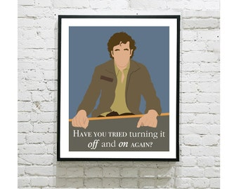 "IT Crowd Digital Art Print - Roy Trenneman - Have You Tried Turning It Off and On Again - Chris O'Dowd - 8""x10"" Print"