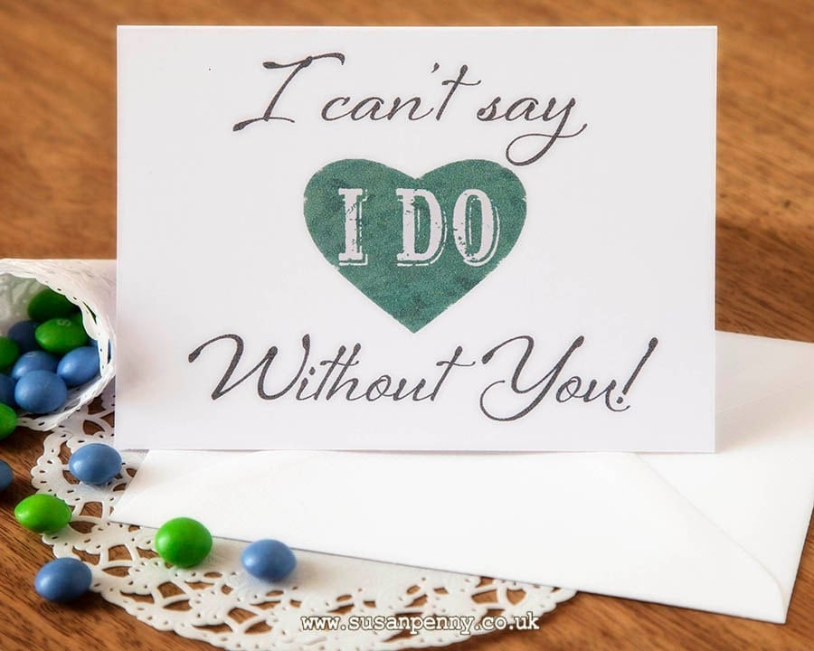 I Can't Say I Do Without You Will You Be My Bridesmaid