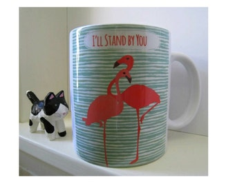 Flamingo Mug, Support Mug, Ceramic Mug, I'll Stand By You, Flamingo Art, Gift for Friend, Breast Cancer Gift, Cancer Support Ceramic Mug
