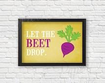 "Let the ""Beet"" Drop Kitchen Decor | Kitchen Art"
