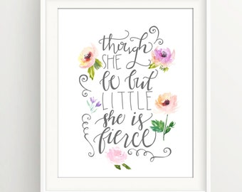 She is Fierce | And thought she be but little | Shakespeare | William | Nursery | Girls | Women | Inspirational | Floral | Watercolor