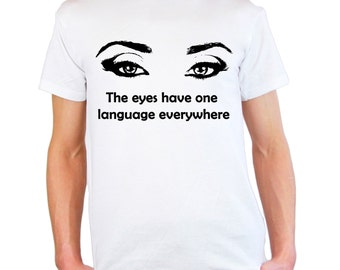 Mens & Womens T-Shirt with Womens Eyes Silhouette Design / Quote The eyes have one language everywhere TShirt + Free Random Decal Gift